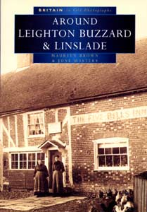 Britain in Old Photographs: Around Leighton Buzzard & Linslade, with Heath & Reach, Eggington, Stanbridge & Billington