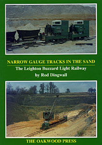 Narrow Gauge Tracks in the Sand: The Leighton Buzzard Light Railway