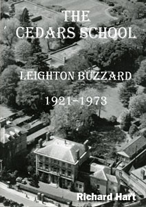 The Cedars School, Leighton Buzzard: A Pictorial History 1921 - 1973