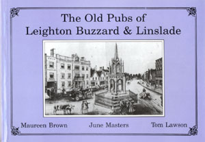 The Old Pubs of Leighton Buzzard & Linslade