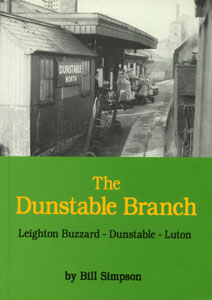 The Dunstable Branch: Leighton Buzzard - Dunstable - Luton